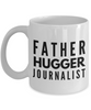 Father Hugger Journalist, 11oz Coffee Mug  Dad Mom Inspired Gift - Ribbon Canyon