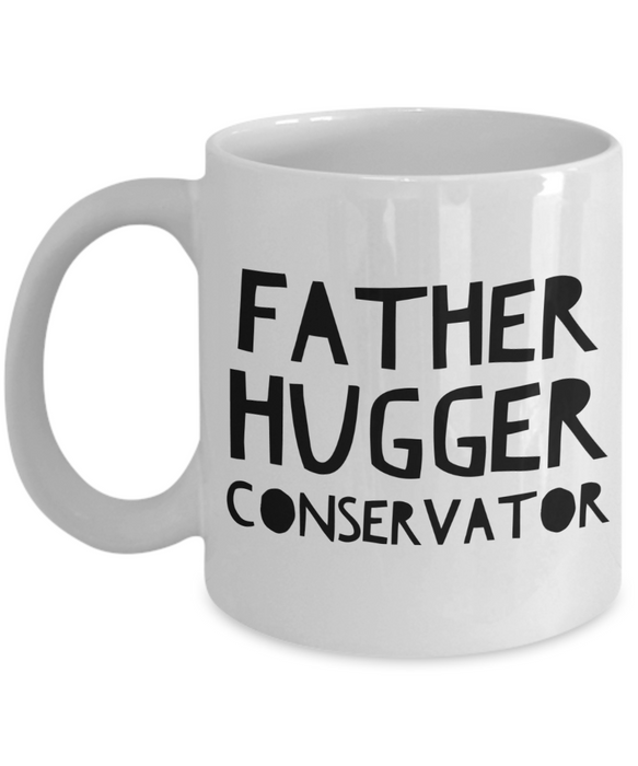 Father Hugger Conservator, 11oz Coffee Mug Best Inspirational Gifts - Ribbon Canyon
