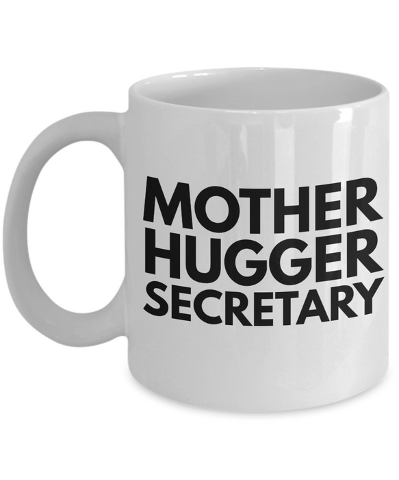 Mother Hugger Secretary  11oz Coffee Mug Best Inspirational Gifts - Ribbon Canyon