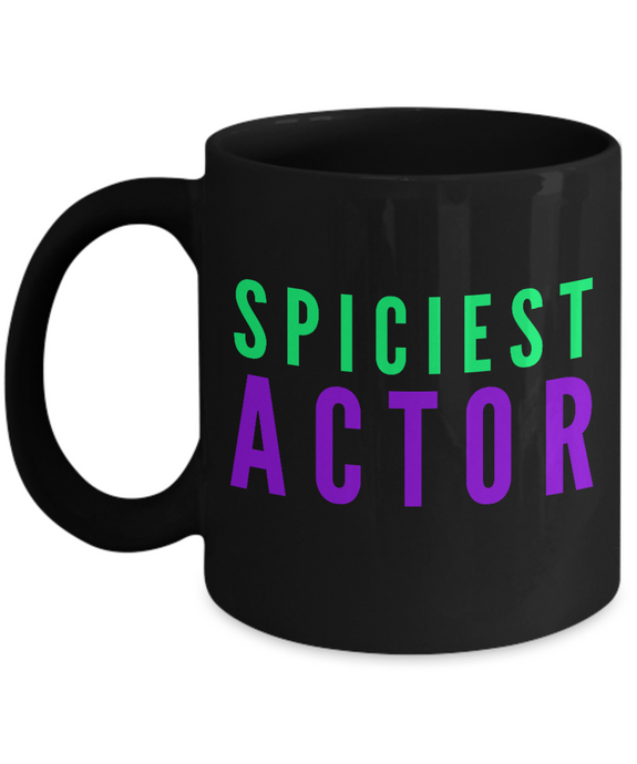 Spiciest Actor -  Coworker Friend Retirement Birthday or Graduate Gift -   11oz Coffee Mug - Ribbon Canyon
