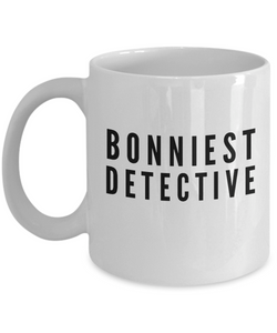 Bonniest Detective - Birthday Retirement or Thank you Gift Idea -   11oz Coffee Mug - Ribbon Canyon