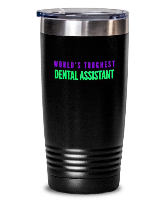 World's Toughest Dental Assistant Inspiration Quote 20oz. Stainless Tumblers - Ribbon Canyon