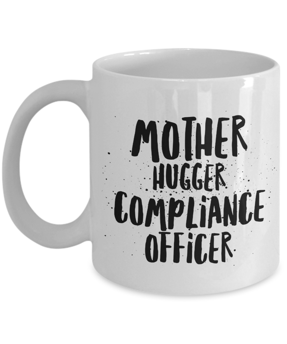 Mother Hugger Compliance Officer  11oz Coffee Mug Best Inspirational Gifts - Ribbon Canyon