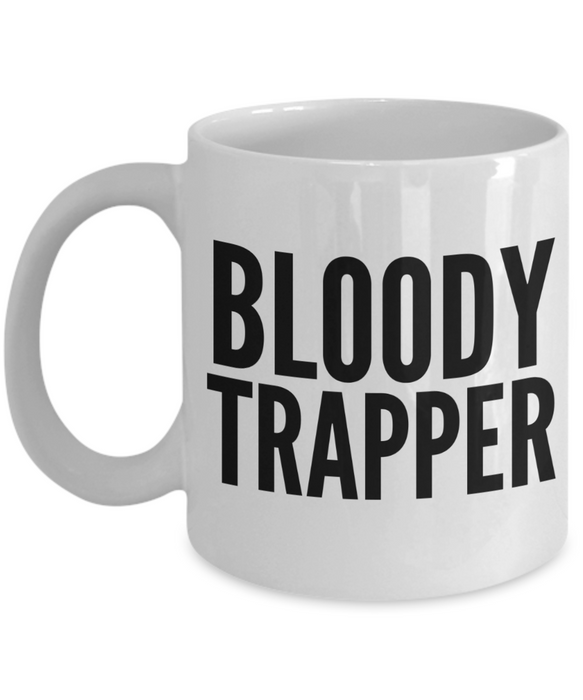 Bloody Trapper, 11oz Coffee Mug  Dad Mom Inspired Gift - Ribbon Canyon