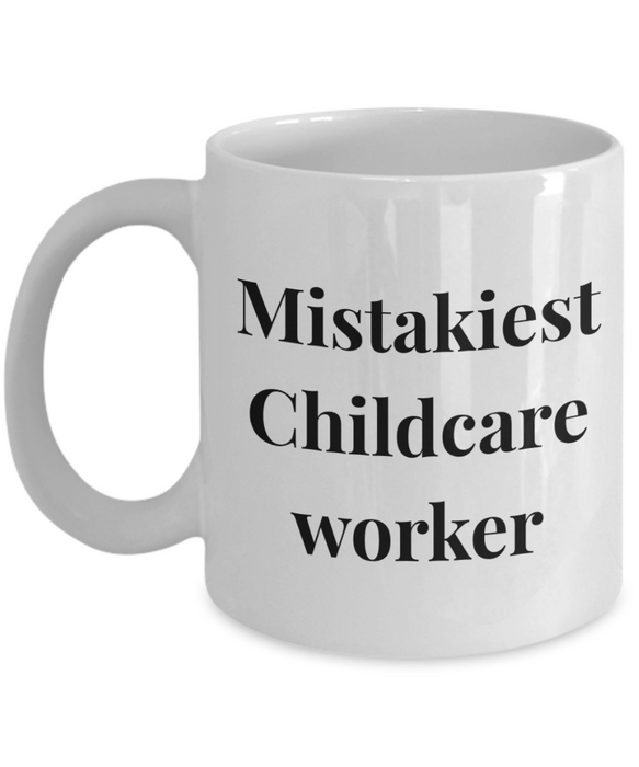 Mistakiest Childcare Worker, 11oz Coffee Mug  Dad Mom Inspired Gift - Ribbon Canyon