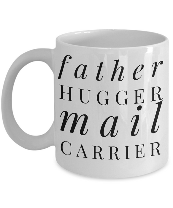 Funny Mug Father Hugger Mail Carrier   11oz Coffee Mug Gag Gift for Coworker Boss Retirement - Ribbon Canyon