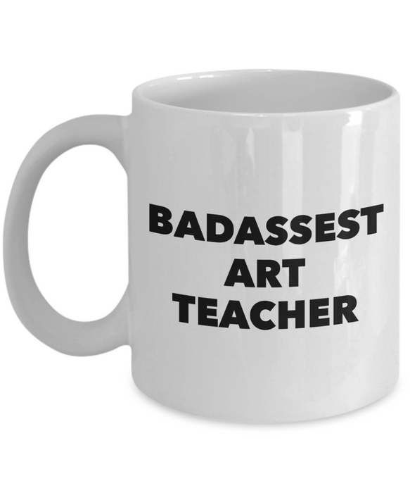 Badassest Art Teacher, 11oz Coffee Mug Best Inspirational Gifts - Ribbon Canyon