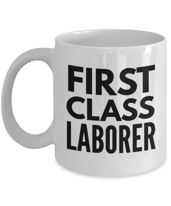 First Class Laborer - Birthday Retirement or Thank you Gift Idea -   11oz Coffee Mug - Ribbon Canyon