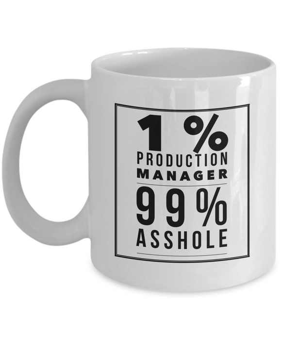 1% Production Manager 99% Asshole  11oz Coffee Mug Best Inspirational Gifts - Ribbon Canyon
