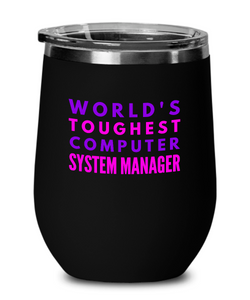 World's Toughest Computer System Manager Insulated 12oz Stemless Wine Glass - Ribbon Canyon