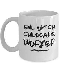 Evil Bitch Childcare Worker, 11Oz Coffee Mug for Dad, Grandpa, Husband From Son, Daughter, Wife for Coffee & Tea Lovers - Ribbon Canyon