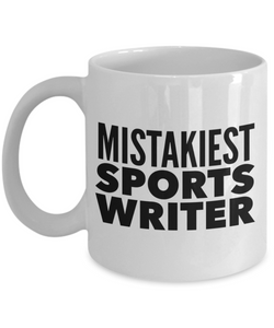 Mistakiest Sports Writer  11oz Coffee Mug Best Inspirational Gifts - Ribbon Canyon