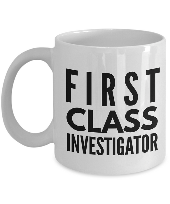 First Class Investigator - Birthday Retirement or Thank you Gift Idea -   11oz Coffee Mug - Ribbon Canyon