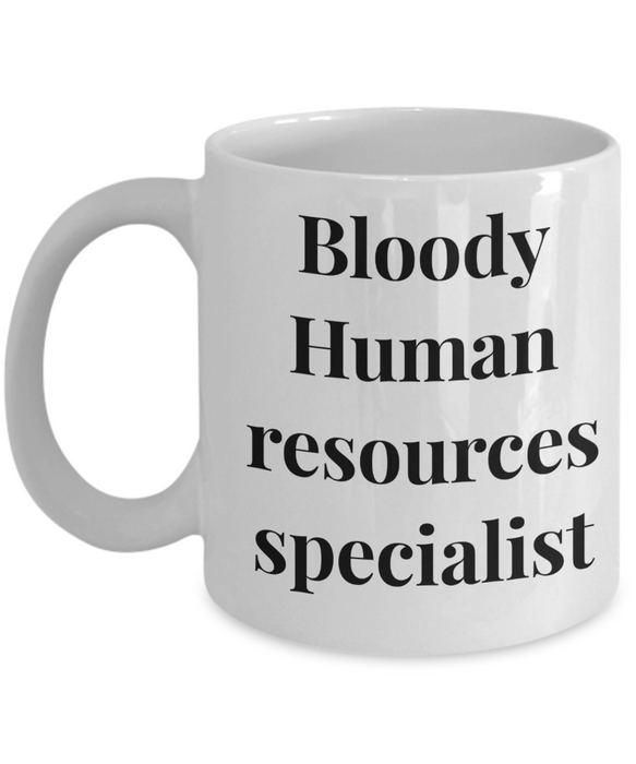 Bloody Human Resources Specialist, 11oz Coffee Mug Best Inspirational Gifts - Ribbon Canyon