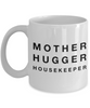 Mother Hugger Housekeeper, 11oz Coffee Mug Gag Gift for Coworker Boss Retirement or Birthday - Ribbon Canyon