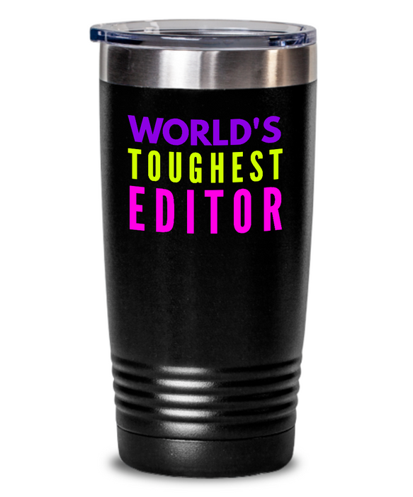 World's Toughest Editor Inspiration Quote 20oz. Stainless Tumblers - Ribbon Canyon