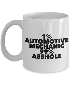 1% Automotive Mechanic 99% Asshole, 11oz Coffee Mug Gag Gift for Coworker Boss Retirement or Birthday - Ribbon Canyon