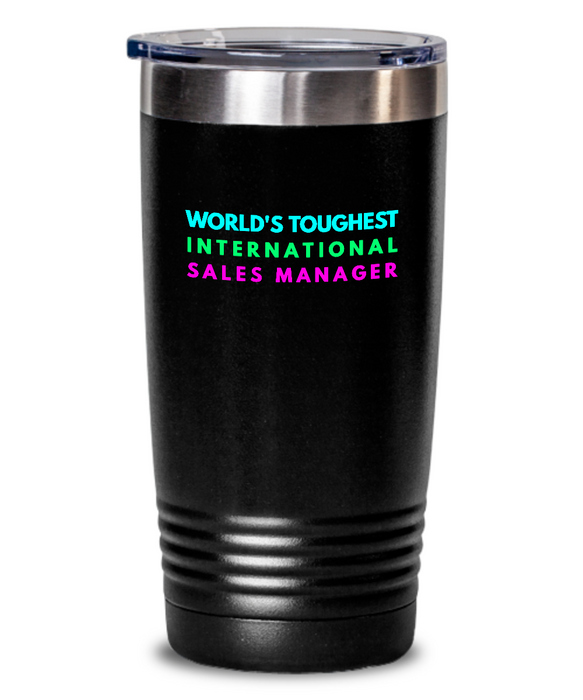 World's Toughest International Sales Manager Inspiration Quote 20oz. Stainless Tumblers - Ribbon Canyon