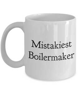 Mistakiest Boilermaker   11oz Coffee Mug Gag Gift for Coworker Boss Retirement - Ribbon Canyon