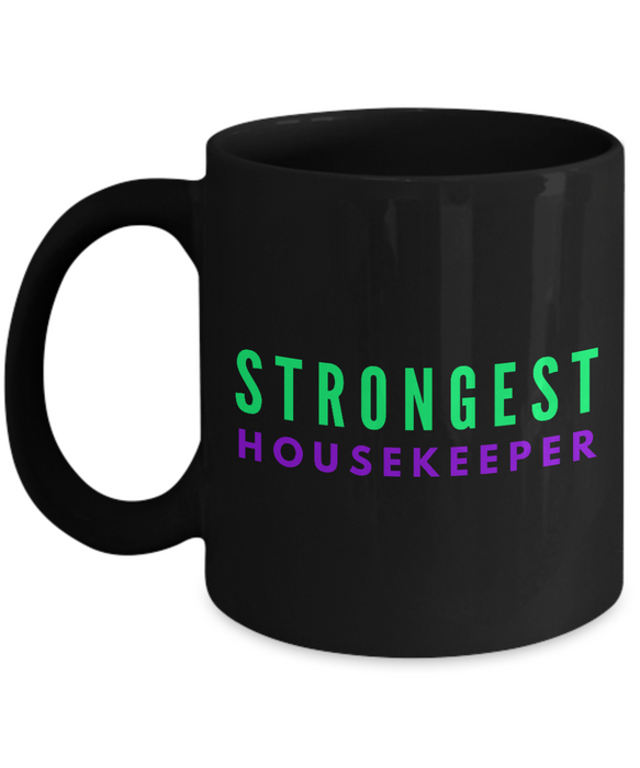 Strongest Housekeeper -  Coworker Friend Retirement Birthday or Graduate Gift -   11oz Coffee Mug - Ribbon Canyon