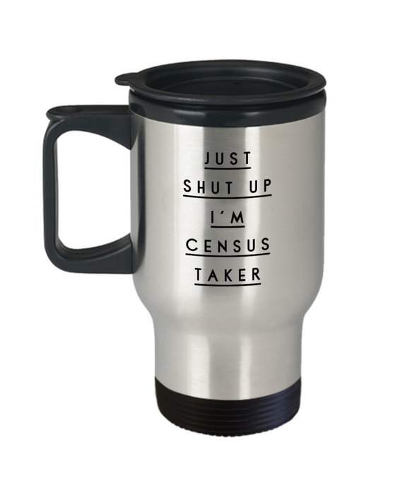 Just Shut Up I'm Census Taker Gag Gift for Coworker Boss Retirement or Birthday - Ribbon Canyon