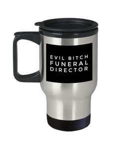 Evil Bitch Funeral Director, 14Oz Travel Mug Gag Gift for Coworker Boss Retirement or Birthday - Ribbon Canyon