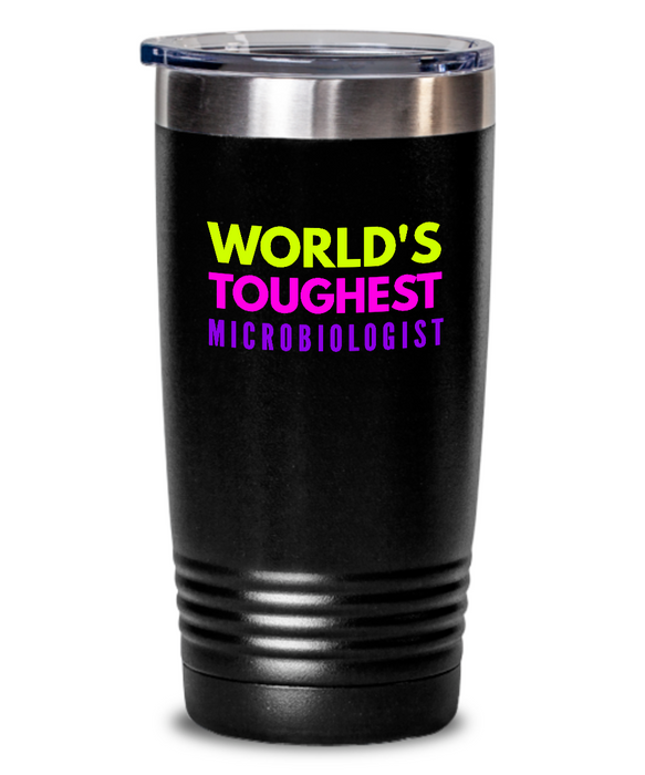 World's Toughest Microbiologist Inspiration Quote 20oz. Stainless Tumblers - Ribbon Canyon