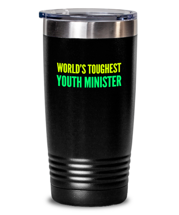 World's Toughest Youth Minister Inspiration Quote 20oz. Stainless Tumblers - Ribbon Canyon
