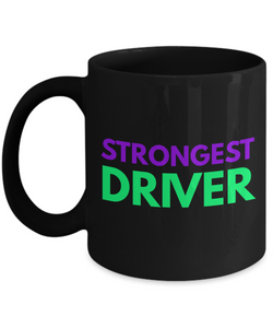 Strongest Driver -  Coworker Friend Retirement Birthday or Graduate Gift -   11oz Coffee Mug - Ribbon Canyon