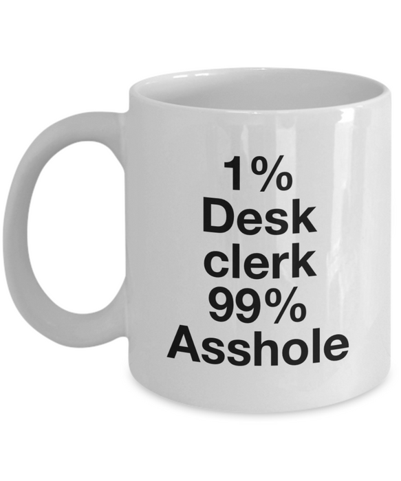 1% Desk Clerk 99% Asshole Gag Gift for Coworker Boss Retirement or Birthday - Ribbon Canyon