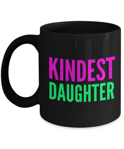 Kindest Daughter - Family Gag Gifts For Mom or Dad Birthday Father or Mother Day -   11oz Coffee Mug - Ribbon Canyon