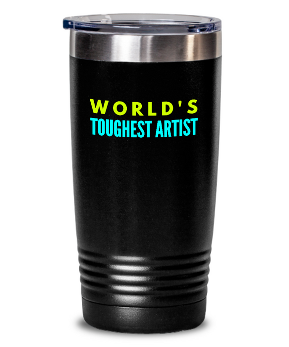 World's Toughest Artist Inspiration Quote 20oz. Stainless Tumblers - Ribbon Canyon