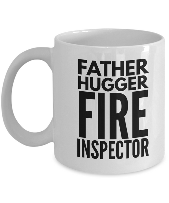 Father Hugger Fire Inspector, 11oz Coffee Mug Best Inspirational Gifts - Ribbon Canyon