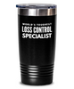 Loss Control Specialist - Novelty Gift White Print 20oz. Stainless Tumblers - Ribbon Canyon