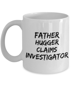 Father Hugger Claims Investigator Gag Gift for Coworker Boss Retirement or Birthday - Ribbon Canyon