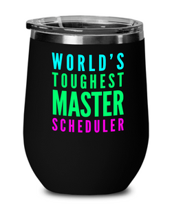 World's Toughest Master Scheduler Insulated 12oz Stemless Wine Glass - Ribbon Canyon
