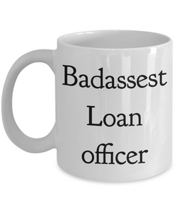 Badassest Loan Officer  11oz Coffee Mug Best Inspirational Gifts - Ribbon Canyon