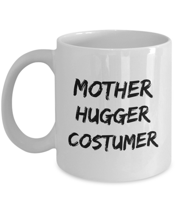 Mother Hugger Costumer  11oz Coffee Mug Best Inspirational Gifts - Ribbon Canyon