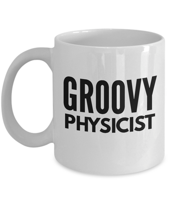 Groovy Physicist - Birthday Retirement or Thank you Gift Idea -   11oz Coffee Mug - Ribbon Canyon