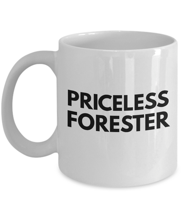 Priceless Forester - Birthday Retirement or Thank you Gift Idea -   11oz Coffee Mug - Ribbon Canyon
