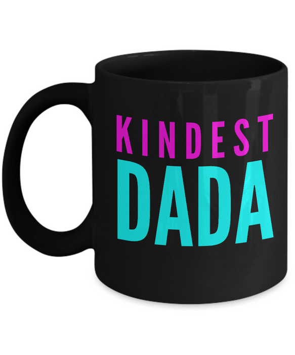 Kindest Dada - Family Gag Gifts For Mom or Dad Birthday Father or Mother Day -   11oz Coffee Mug - Ribbon Canyon