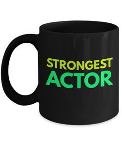 Strongest Actor -  Coworker Friend Retirement Birthday or Graduate Gift -   11oz Coffee Mug - Ribbon Canyon