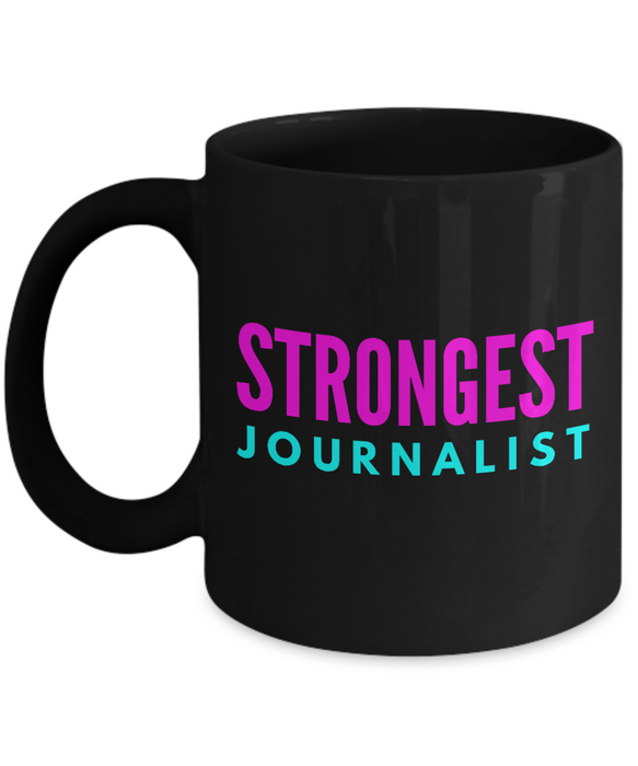 Strongest Journalist -  Coworker Friend Retirement Birthday or Graduate Gift -   11oz Coffee Mug - Ribbon Canyon