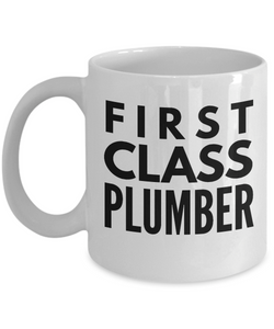 First Class Plumber - Birthday Retirement or Thank you Gift Idea -   11oz Coffee Mug - Ribbon Canyon