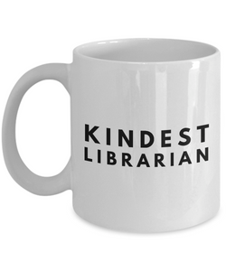 Kindest Librarian - Birthday Retirement or Thank you Gift Idea -   11oz Coffee Mug - Ribbon Canyon