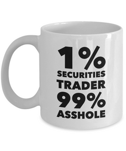1% Securities Trader 99% Asshole Gag Gift for Coworker Boss Retirement or Birthday - Ribbon Canyon