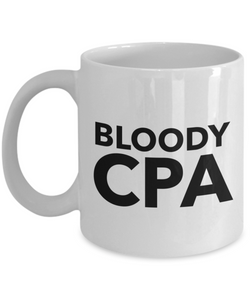 Bloody Cpa, 11oz Coffee Mug Gag Gift for Coworker Boss Retirement or Birthday - Ribbon Canyon