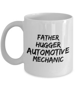 Father Hugger Automotive Mechanic, 11oz Coffee Mug  Dad Mom Inspired Gift - Ribbon Canyon
