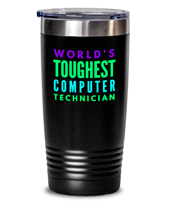World's Toughest Computer Technician Inspiration Quote 20oz. Stainless Tumblers - Ribbon Canyon