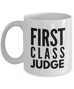 First Class Judge - Birthday Retirement or Thank you Gift Idea -   11oz Coffee Mug - Ribbon Canyon